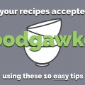 How to get your recipes accepted on FoodGawker